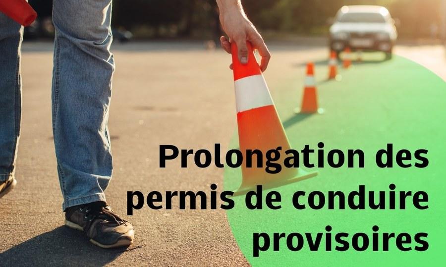 Prolongation de la validité des permis de conduire provisoires